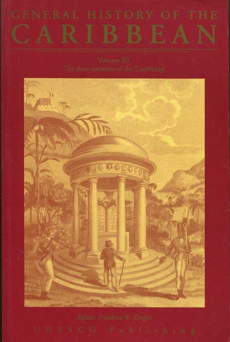 KNIGHT Franklin W. UNESCO General History of the Caribbean - Volume III: Slave Societies of the Caribbean