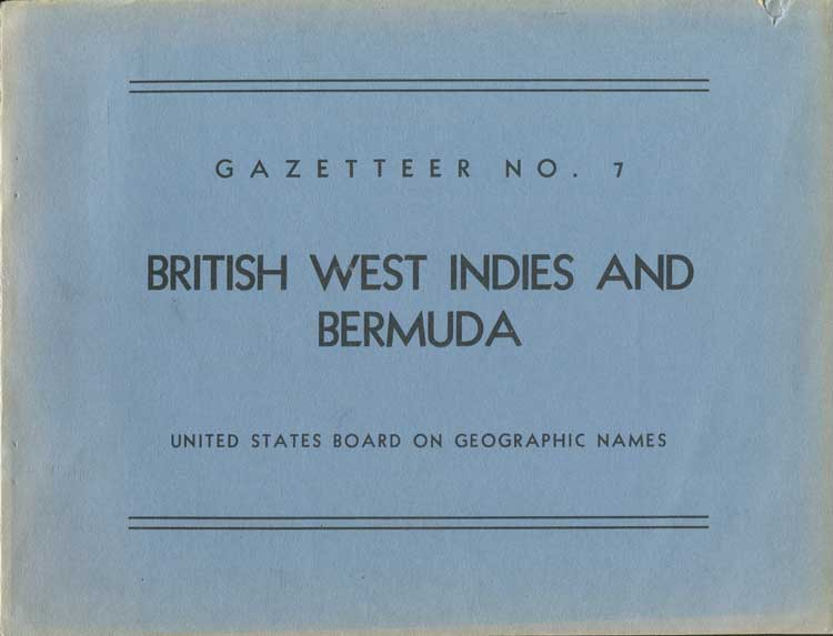 U.S. BOARD ON GEOGRAPHIC NAMES British West Indies and Bermuda; official standard names approved by the U.S. Board on Geographic Names
