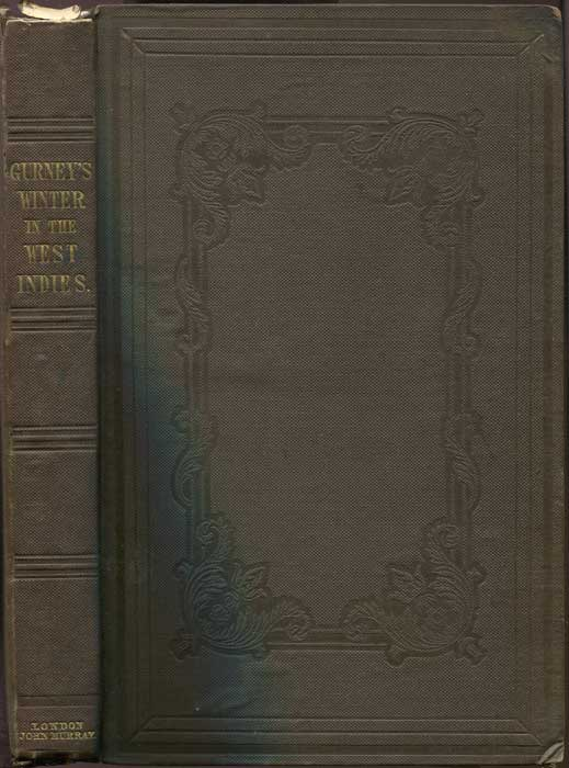 GURNEY J.J. A winter in the West Indies. - Described in familiar letters to Henry Clay, of Kentucky.