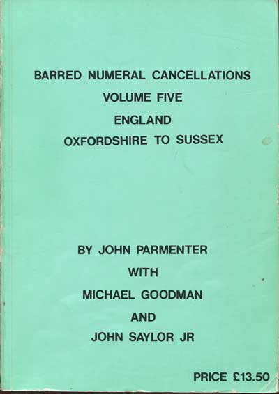PARMENTER John Barred Numeral Cancellations. Volume Five. England. Oxfordshire to Sussex.