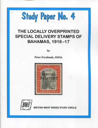 FERNBANK Peter The Locally Overprinted Special Delivery stamps of Bahamas, 1916-17. - Study Paper No 4