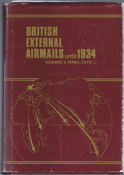 NEWALL Alexander S. British External Airmails until 1934.