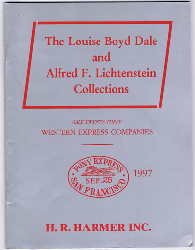 1997 (25 Sep) Louise Boyd Dale and Alfred F. Lichtenstein collections of Western Express Companies.