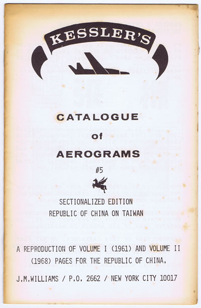KESSLER Catalogue of Aerograms. Sectionalized edition Republic of China on Taiwan.