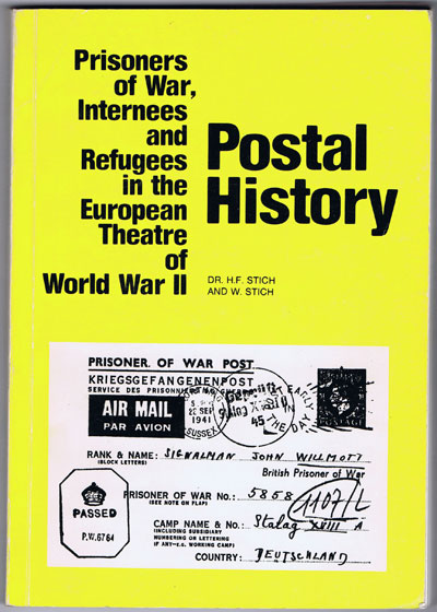 STICH Dr H.F. and STICH W. & SPECHT J. Prisoners of War and Internees in the European Theatre of World War II: Postal History