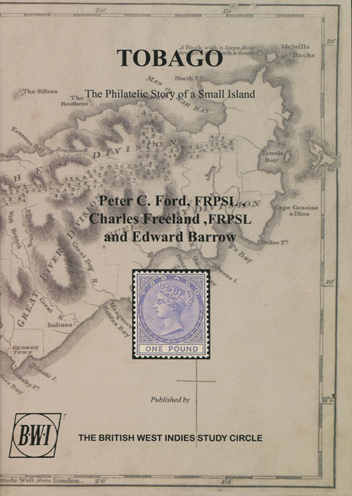 FORD Peter C. and FREELAND C. & BARROW E. Tobago. The Philatelic Story of a small island.