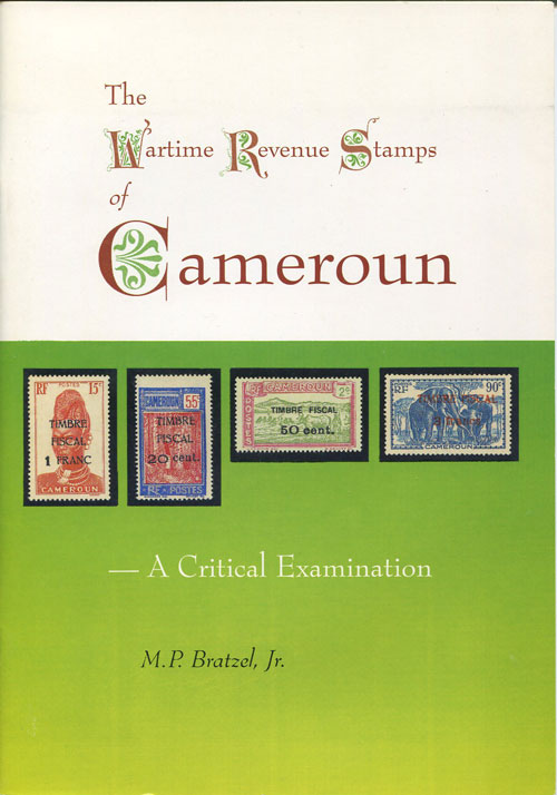 BRATZEL M.P. The Wartime Revenue Stamps of Cameroon.