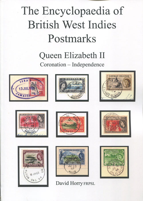 HORRY David The Encyclopaedia of British West Indies Postmarks. Queen Elizabeth II Coronation - Independence