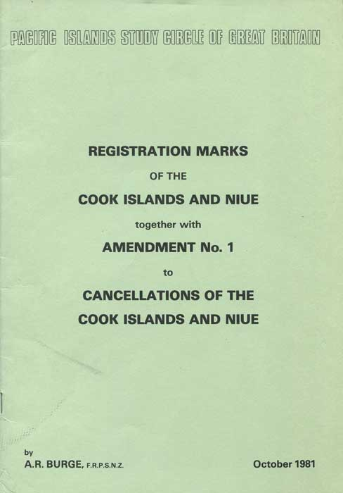 BURGE A.R. Registration Marks of the Cook Islands and Niue together with Amendment No 1 to Cancellations of the Cook Islands and Niue.