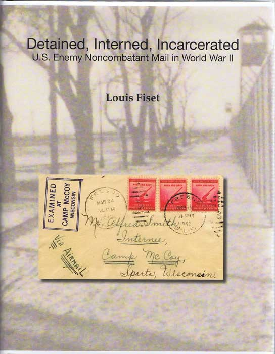 FISET Louis Detained, Interned, Incarcerated, U.S. Enemy Noncombatant Mail in World War II