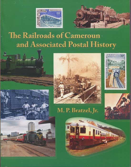 BRATZEL M.P. The Railroads of Cameroon and associated postal history.