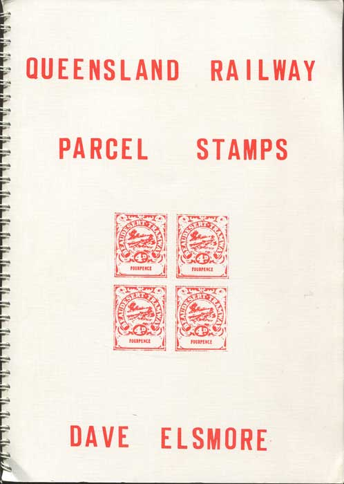 ELSMORE Dave Queensland Railway Parcel Stamps