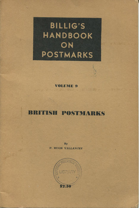 VALLANCEY F. Hugh British Postmarks. Volume 9 - With special reference to the