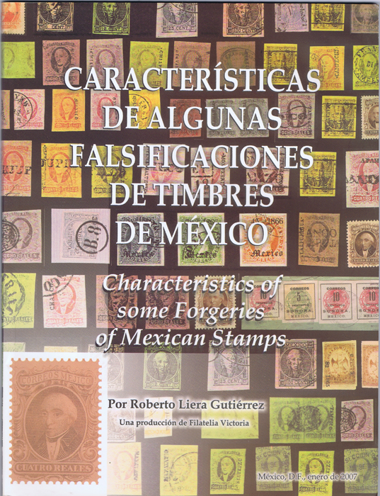 GUTIERREZ Roberto L. Characteristics of some Forgeries of Mexican stamps