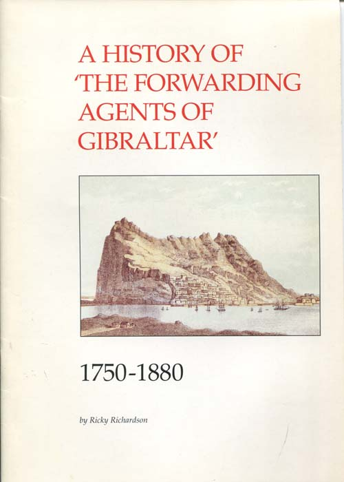 RICHARDSON Ricky A History of the Forwarding Agents of Gibraltar