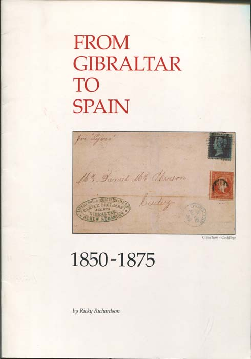 RICHARDSON Ricky From Gibraltar to Spain 1850-1875