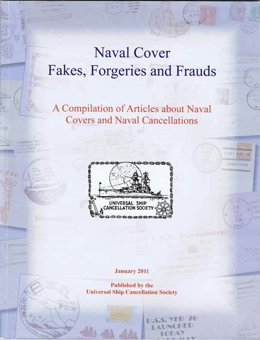JONES Richard D. (Ed.) Naval Cover Fakes, Forgeries and Frauds. A compilation of articles about naval covers and naval cancellations.