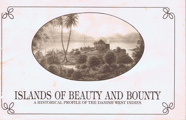YORK N. Islands of beauty and bounty. - A historical profile of the Danish West Indies.